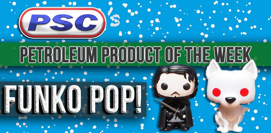 Funko Pop - Petroleum Product of the Week