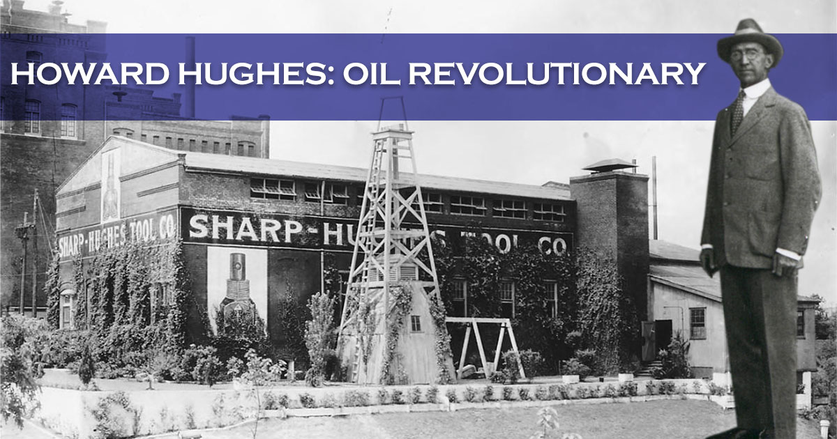 Howard Hughes Oil Revolutionary. Image of Sharp Hughes Tool Co